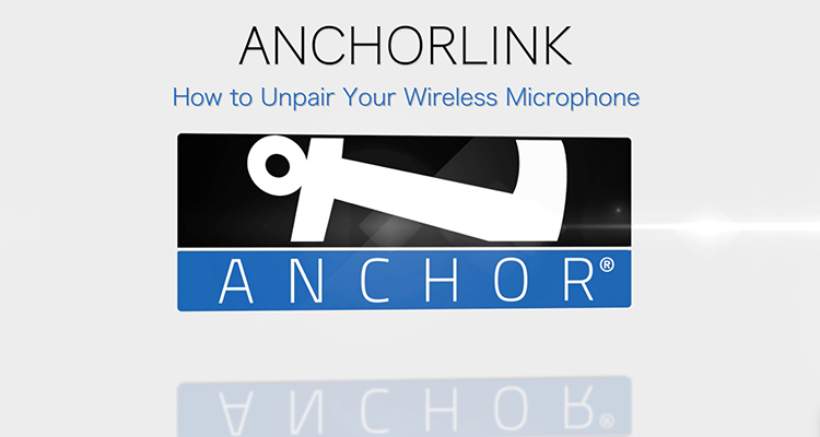 How to: Unpair Your AnchorLink Wireless Microphone