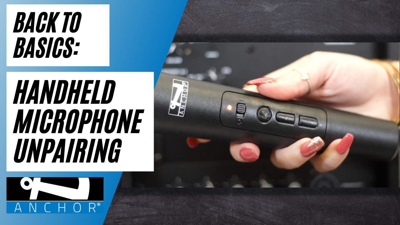 Anchor Audio Back to Basics: Anchor Link Wireless Handheld Microphone Un-Pairing